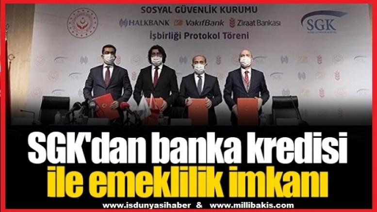 SGK'dan banka kredisi ile emeklilik imkanı