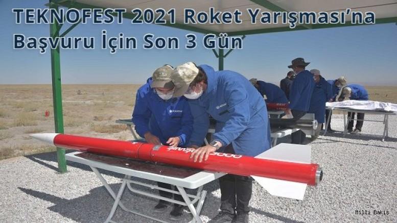 TEKNOFEST  Roket Yarışması'na Başvuru İçin Son 3 Gün